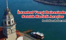 İstanbul Vergi Dairesinden Satılık Hacizli Araçlar