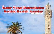 İzmir Vergi Dairesinden Satılık Hacizli Araçlar