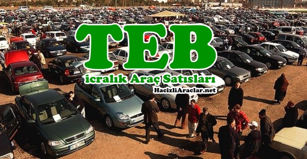 TEB İcralık Araç Satışları, Bankadan Satılık Araç