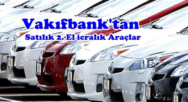 Vakıfbank'tan Satılık 2. El Araçlar