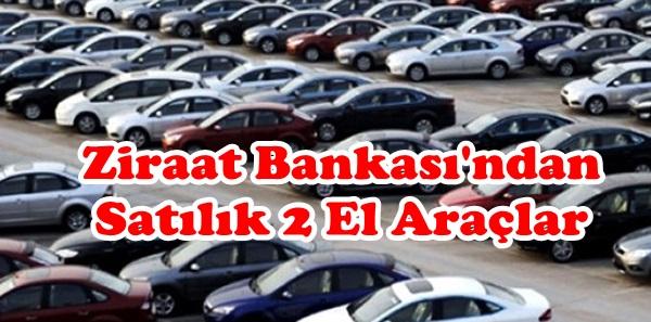 Ziraat Bankasından Satılık Araçları Hızlı ve Ucuza Alın