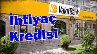 Vakıfbank İhtiyaç Kredisi Kampanyası (En Uygun Kredi)